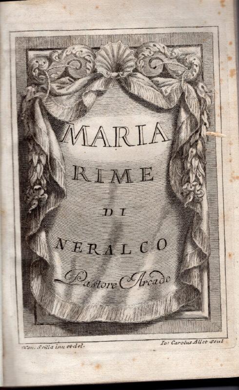 Maria. Rime di Neralco Pastore Arcade (parte prima e seconda)